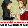 Zina yapan birisi yapmayan biri ile evlenirse bakın neler oluyor…