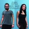 """""""Bize Hadi Eyvallah"""" adlı parça ile 2017 yılına damga vuracak"""